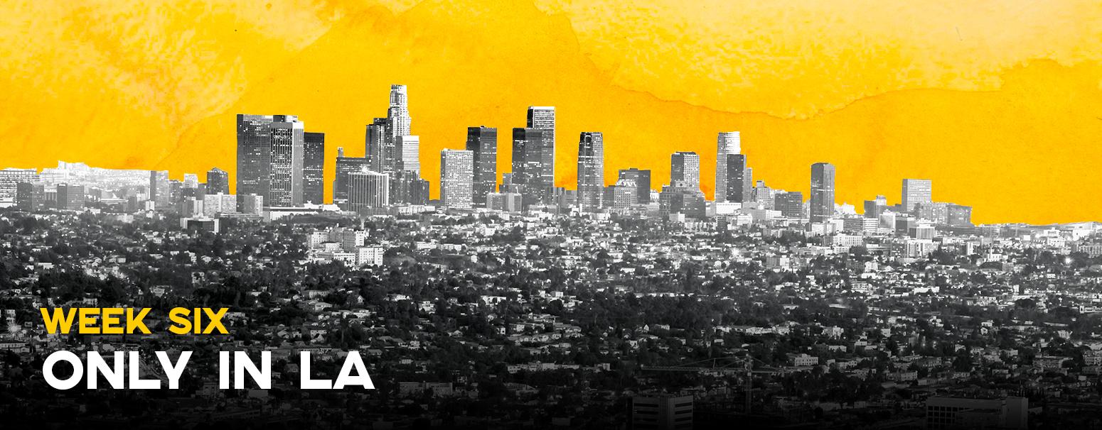 Week Six: Only in LA
