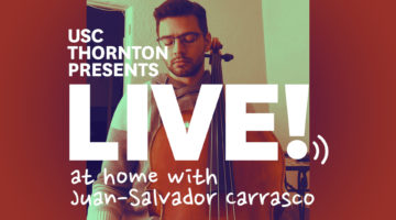 "video still with text ""usc thornton presents Live! From Somewhere at home with Juan-Salvador Carrasco"""