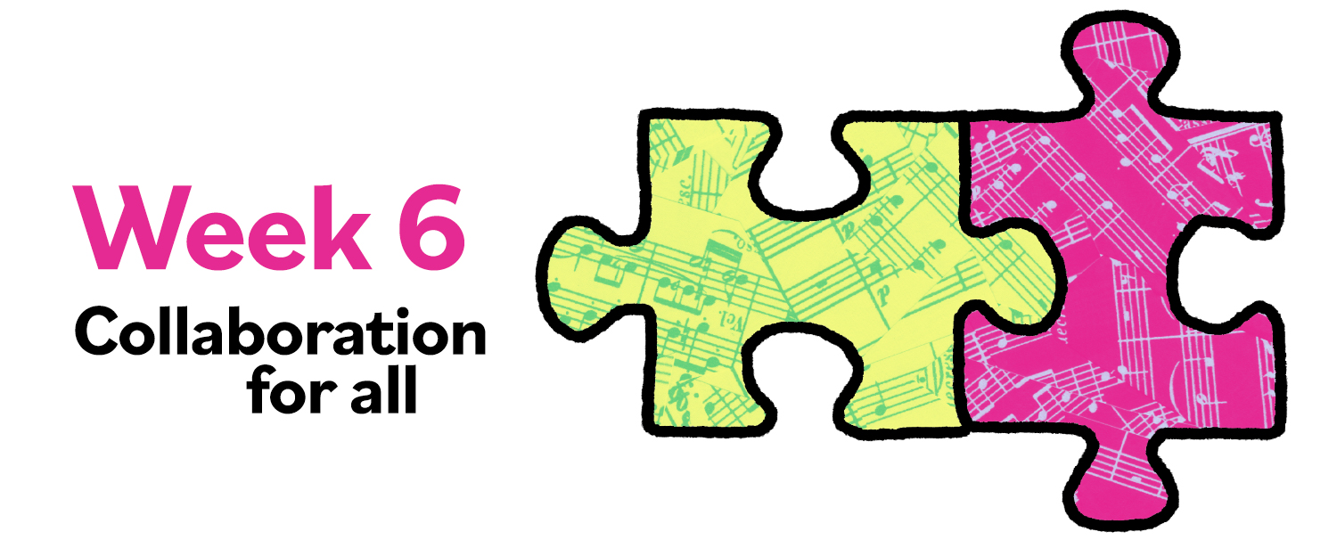 """Graphic of two puzzle pieces fitting together with text: """"Week 6: Collaboration for All"""""""