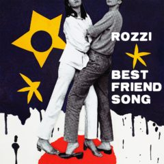 "Album cover with images of two people standing together with text ""Rozzi: Best Friend Song"""