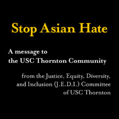 Stop Asian Hate: A Message to the Thornton Community from the Justice, Equity, Diversity and Inclusion Committee