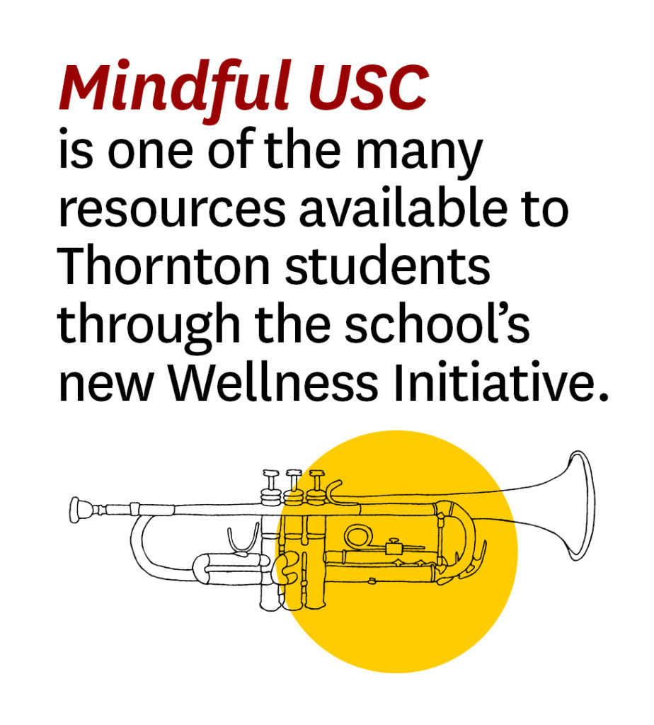Mindful USC is one of the many resources available to Thornton students through the school's new Wellness Initiative.