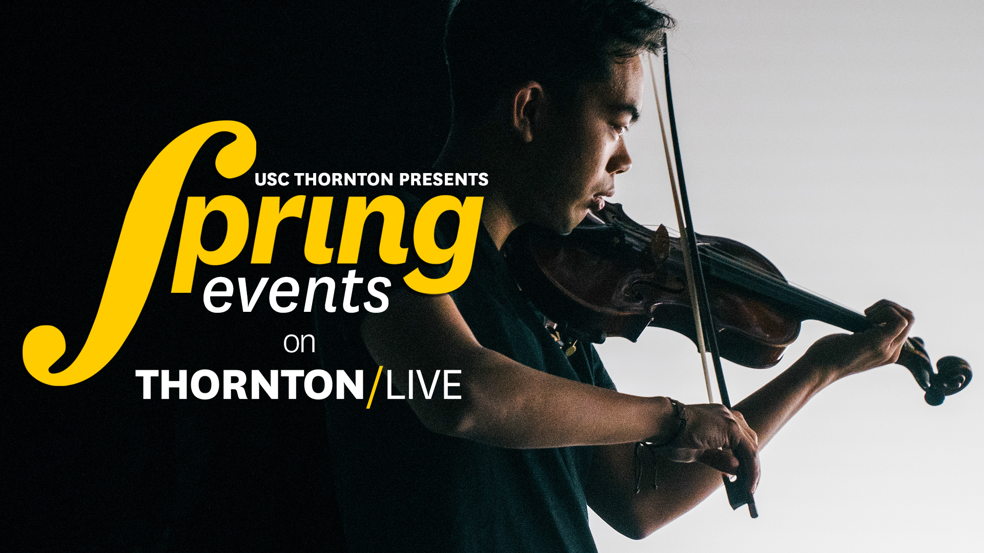 Violinist playing; USC Thornton Presents: Spring Events on Thornton/LIVE