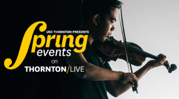 USC Thornton Presents: Spring Events on Thornton/LIVE with violinist